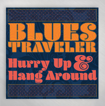 "Blues Traveler - Hurry Up And Hang Around 12"" Vinyl"