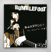 "Bumblefoot - CD ""Barefoot - The Acoustic EP"""