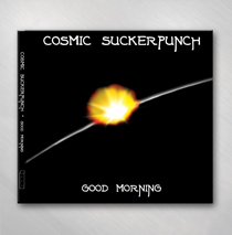 Cosmic Suckerpunch - Good Morning - Music CD