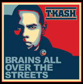 Music - T-Kash - Brains All Over The Streets CD