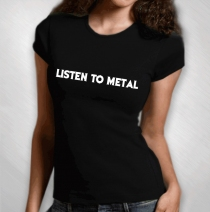 Jason Newsted -  Women's Listen To Metal Tee