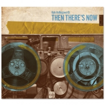K. Hollingsworth - Then There's Now CD