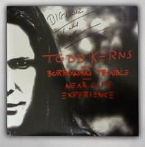Todd Kerns - Borrowing Trouble / Near Life Exp. SIGNED LP