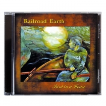 Railroad Earth - Bird In A House CD